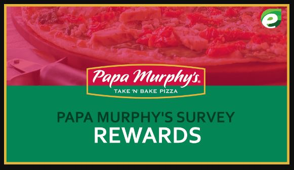 Papa Murphy's survey Rewards